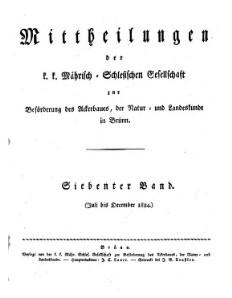 Mittheilungen der K.K. Mährisch-Schlesischen Gesellschaft zur Beförderung des Ackerbaues, der Natur- und Landeskunde in Brünn