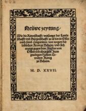 Neüwe (Neue) Zeitung, Wie die Ritterschafft, mitsampt der Landtschafft vnd Burgerschafft zu Wien in Osterreich seind Eingeritten, von wegen der loblichen Kron zu Beheim (etc.)
