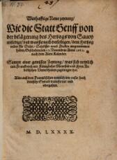 Warhafftige Newe zeytung, Wie die Statt Genff von der belägerung des Hertzogs von Sauoy entledigt, vnd was sie nach derselbigen, dem Hertzog wider für Stätt … eingenommen haben.