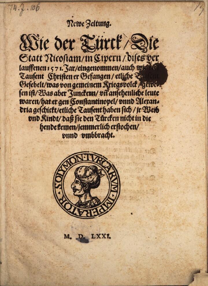 Newe Zeitung. Wie der Türck Die Statt Nicosiam in Cipern dises verlauffenen 1571 Jar eingenommen