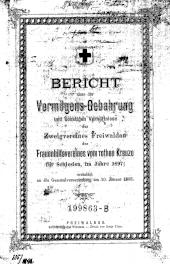 Bericht über die Vermögens-Gebarung ... des Zweigvereines Freiwalden des Frauenhilfsvereines vom rothen Kreuze für Schlesien