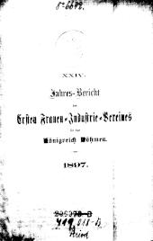 Jahresbericht des Ersten Frauen-Industrie-Vereines für das Königreich Böhmen / Vyrocni Zprava Proniho zenskeho (etc.)