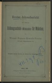 Jahresbericht der höheren Bildungsschule (Mittelschule) für Mädchen, am Wiener Frauen-Erwerb Verein. Wien (VI.)
