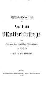 Tätigkeitsbericht der Section Mutterfürsorge des Vereines der deutschen Lehrerinnen in Mähren.