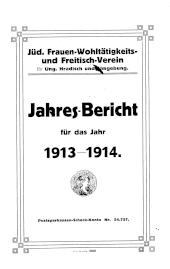 Jüd. Frauen-Wohltätigkeits- und Freitisch-Verein für Ung. Hradisch und Umgebung. Jahres-Bericht für das Jahr 1913-1914